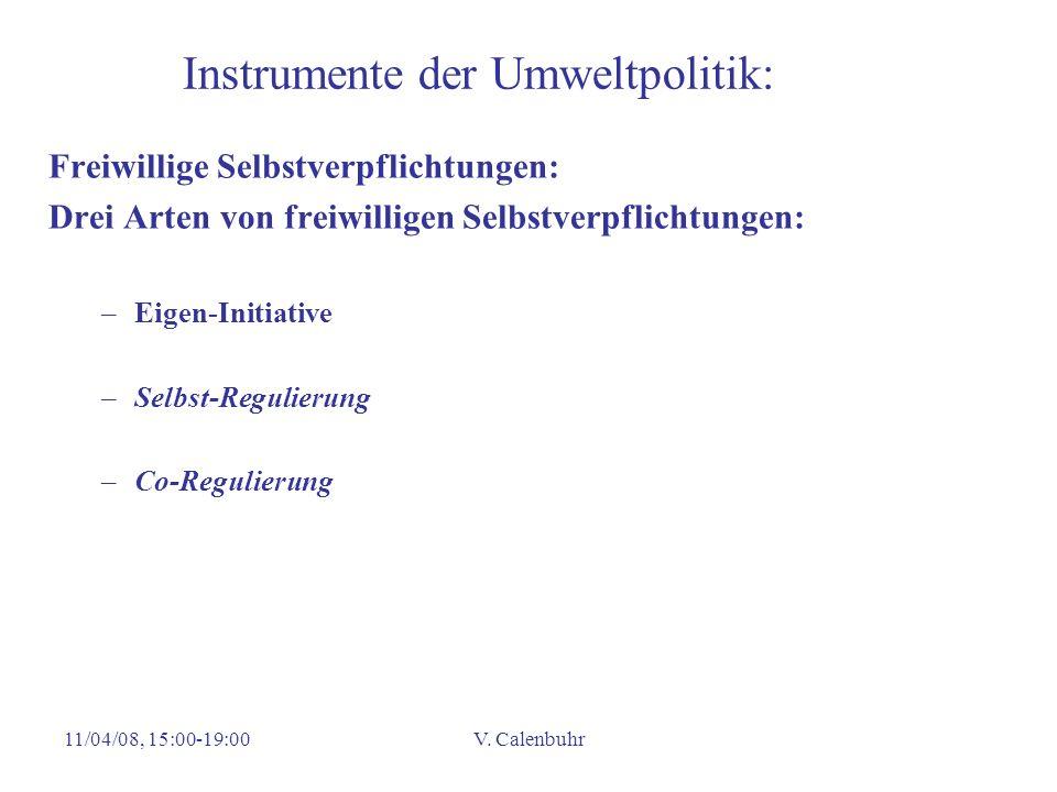 11/04/08, 15:00-19:00V. Calenbuhr Instrumente der Umweltpolitik: Freiwillige Selbstverpflichtungen: Drei Arten von freiwilligen Selbstverpflichtungen: