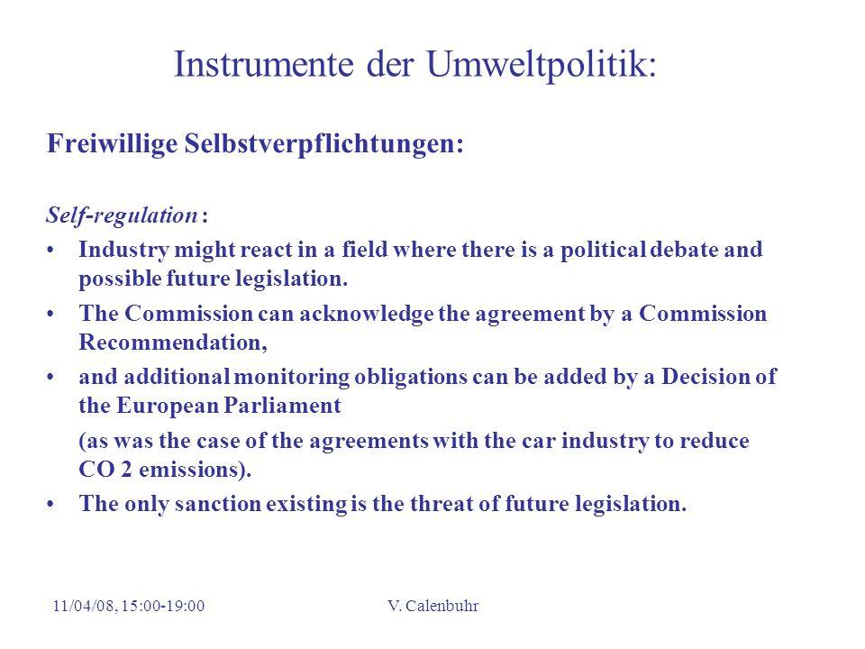 11/04/08, 15:00-19:00V. Calenbuhr Instrumente der Umweltpolitik: Freiwillige Selbstverpflichtungen: Self-regulation : Industry might react in a field