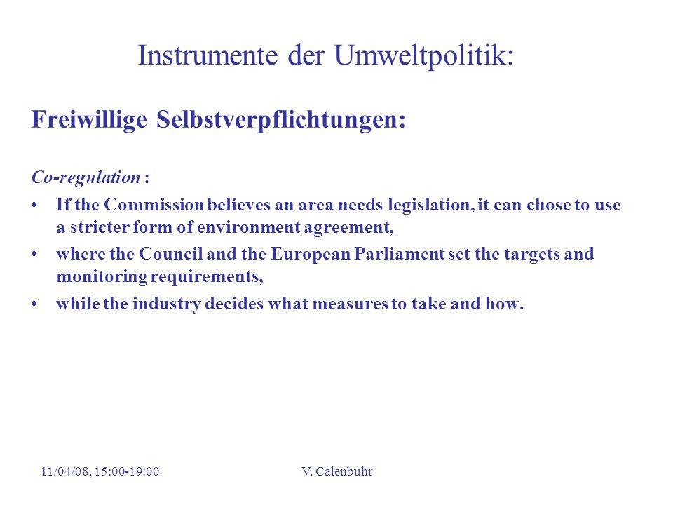 11/04/08, 15:00-19:00V. Calenbuhr Instrumente der Umweltpolitik: Freiwillige Selbstverpflichtungen: Co-regulation : If the Commission believes an area