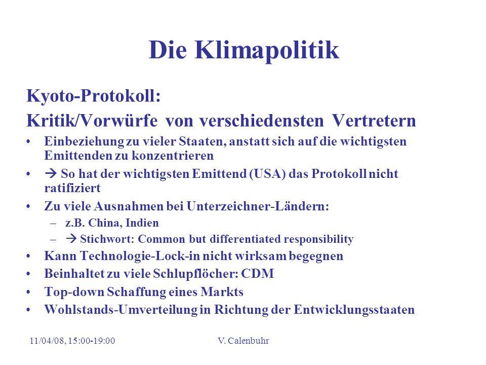 11/04/08, 15:00-19:00V. Calenbuhr Die Klimapolitik Kyoto-Protokoll: Kritik/Vorwürfe von verschiedensten Vertretern Einbeziehung zu vieler Staaten, ans