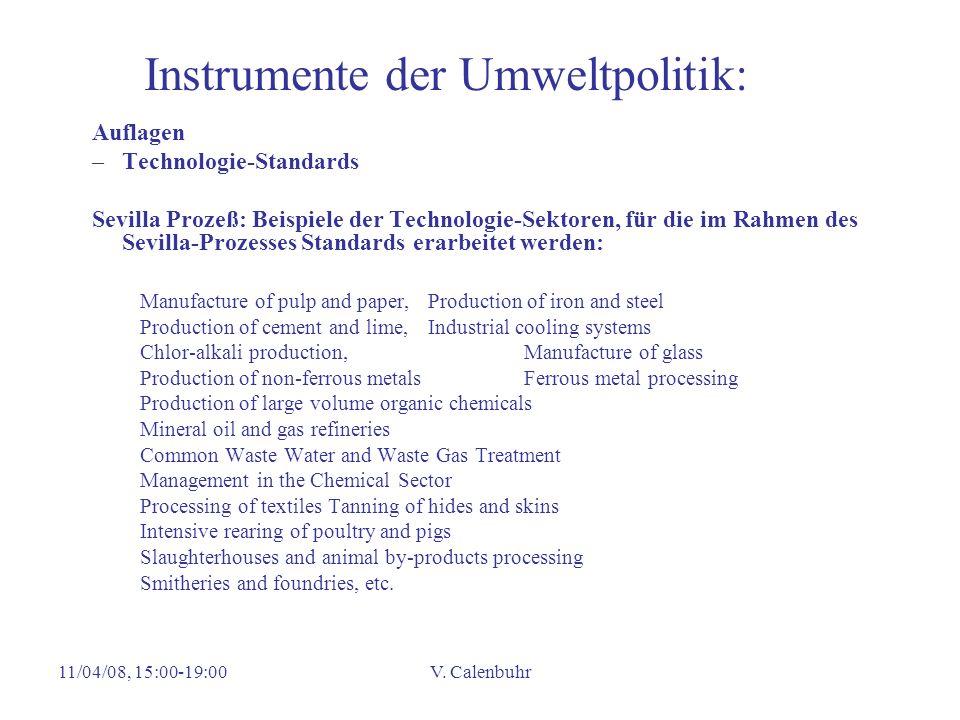 11/04/08, 15:00-19:00V. Calenbuhr Instrumente der Umweltpolitik: Auflagen –Technologie-Standards Sevilla Prozeß: Beispiele der Technologie-Sektoren, f