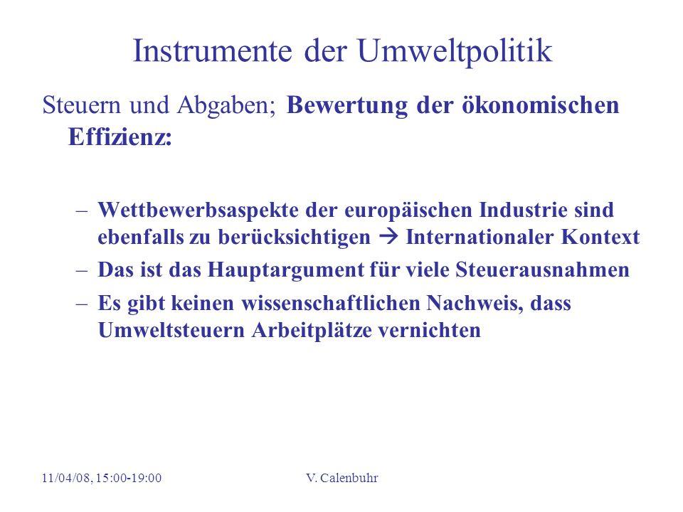 11/04/08, 15:00-19:00V. Calenbuhr Instrumente der Umweltpolitik Steuern und Abgaben; Bewertung der ökonomischen Effizienz: –Wettbewerbsaspekte der eur