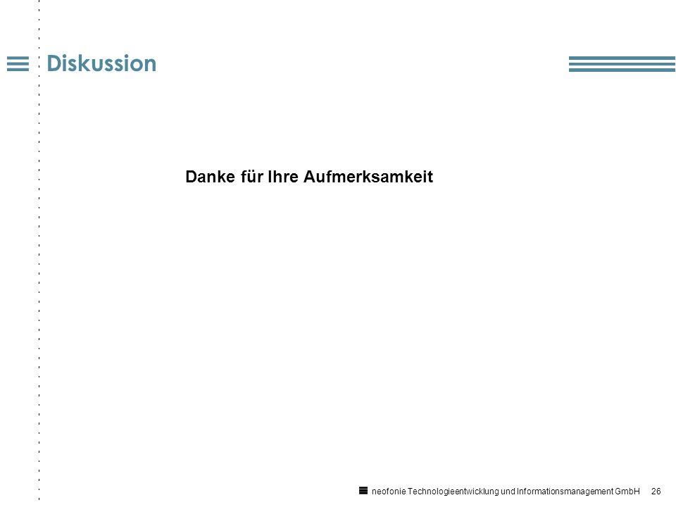 26 neofonie Technologieentwicklung und Informationsmanagement GmbH Diskussion Danke für Ihre Aufmerksamkeit