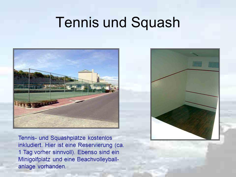 Tennis und Squash Tennis- und Squashplätze kostenlos inkludiert.