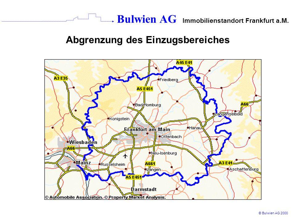 Bulwien AG Immobilienstandort Frankfurt a.M. © Bulwien AG 2000 Abgrenzung des Einzugsbereiches