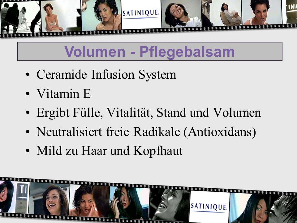 Volumen - Pflegebalsam Ceramide Infusion System Vitamin E Ergibt Fülle, Vitalität, Stand und Volumen Neutralisiert freie Radikale (Antioxidans) Mild z