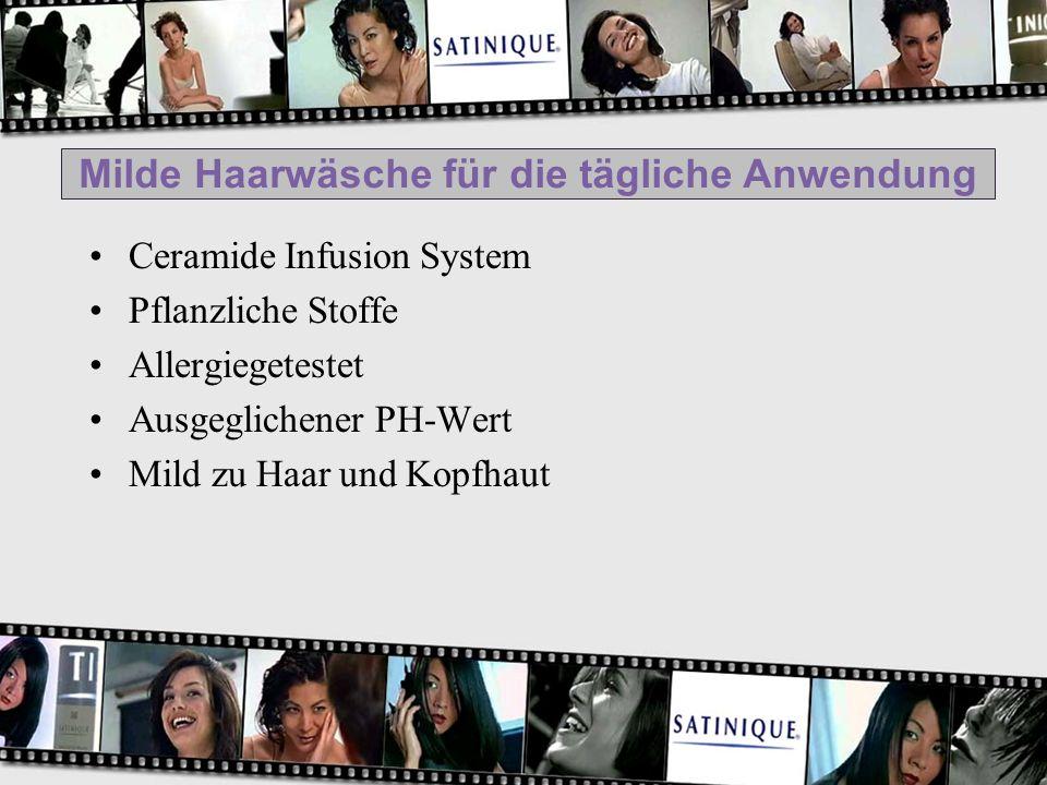Milde Haarwäsche für die tägliche Anwendung Ceramide Infusion System Pflanzliche Stoffe Allergiegetestet Ausgeglichener PH-Wert Mild zu Haar und Kopfh