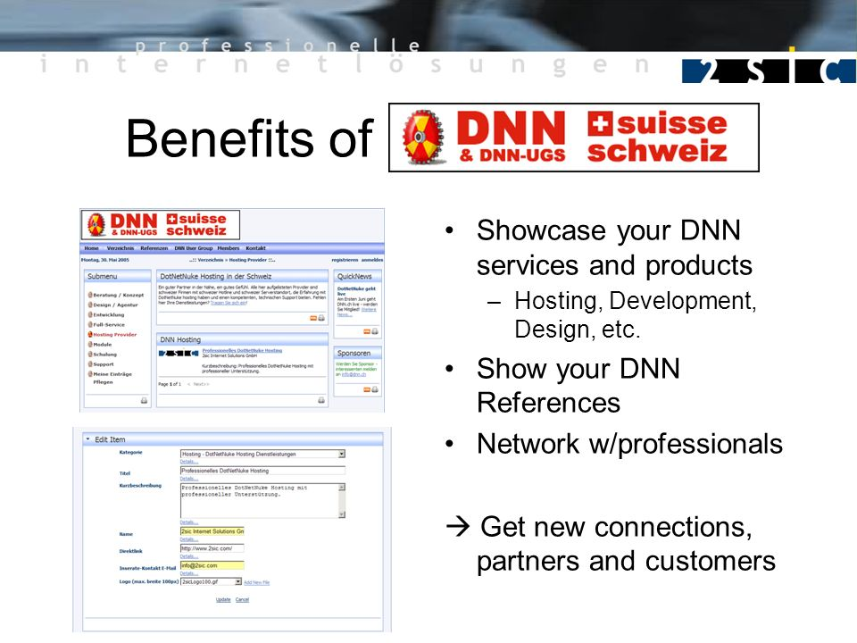 Benefits of DNN.ch Showcase your DNN services and products –Hosting, Development, Design, etc.