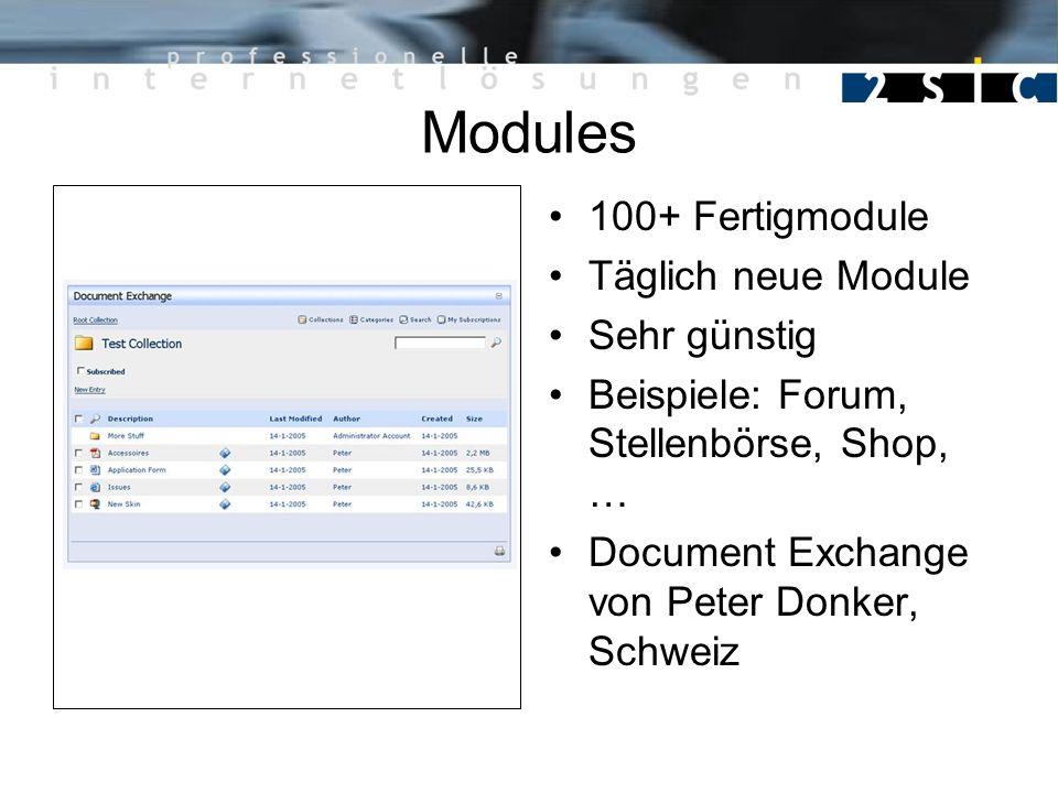 Modules 100+ Fertigmodule Täglich neue Module Sehr günstig Beispiele: Forum, Stellenbörse, Shop, … Document Exchange von Peter Donker, Schweiz
