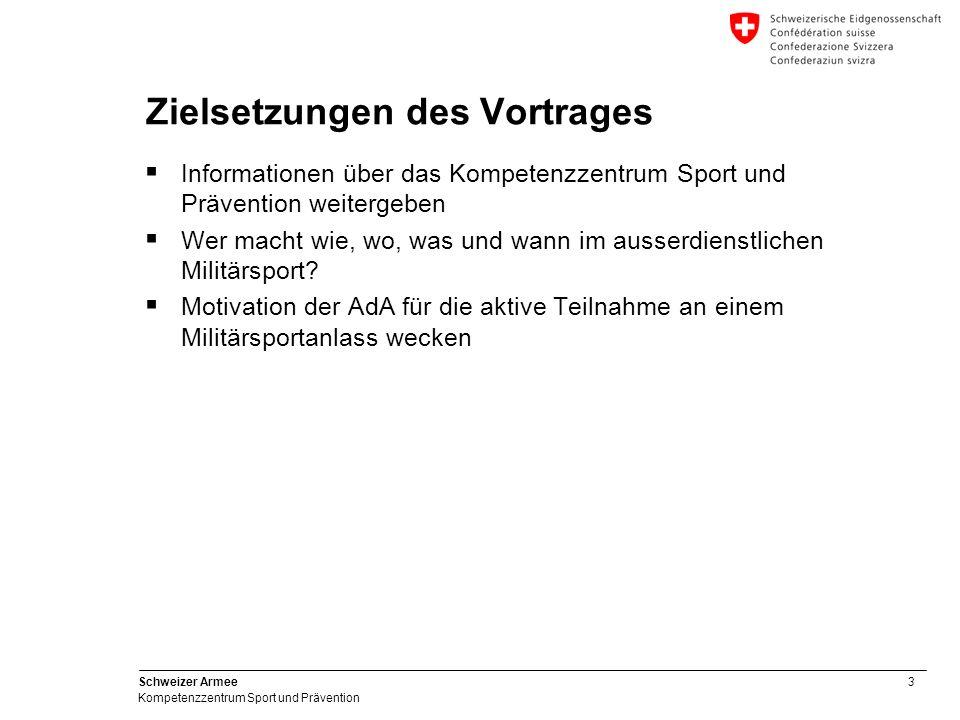3 Schweizer Armee Kompetenzzentrum Sport und Prävention Zielsetzungen des Vortrages Informationen über das Kompetenzzentrum Sport und Prävention weite