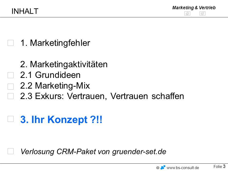 Folie 4 www.bs-consult.de Marketing & Vertrieb Marketingprobleme I Gründerdefizite bei...
