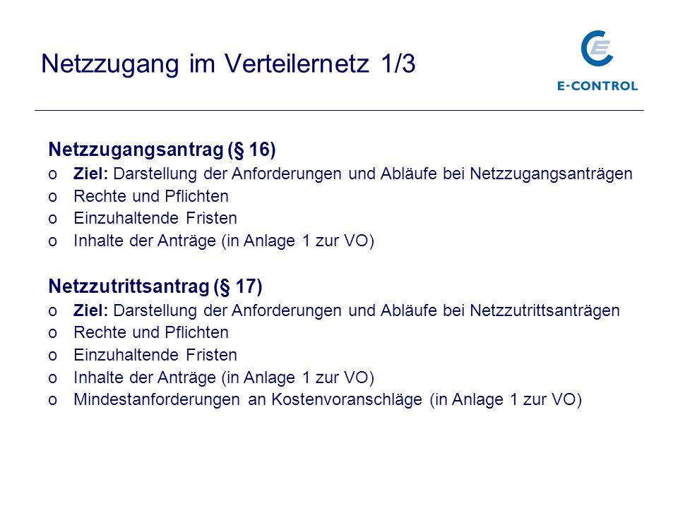 Netzzugang im Verteilernetz 1/3 Netzzugangsantrag (§ 16) oZiel: Darstellung der Anforderungen und Abläufe bei Netzzugangsanträgen oRechte und Pflichte