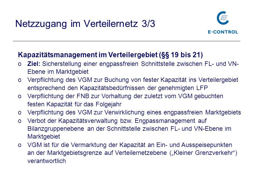 Netzzugang im Verteilernetz 3/3 Kapazitätsmanagement im Verteilergebiet (§§ 19 bis 21) oZiel: Sicherstellung einer engpassfreien Schnittstelle zwische