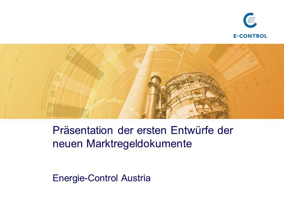 Präsentation der ersten Entwürfe der neuen Marktregeldokumente Energie-Control Austria Titel