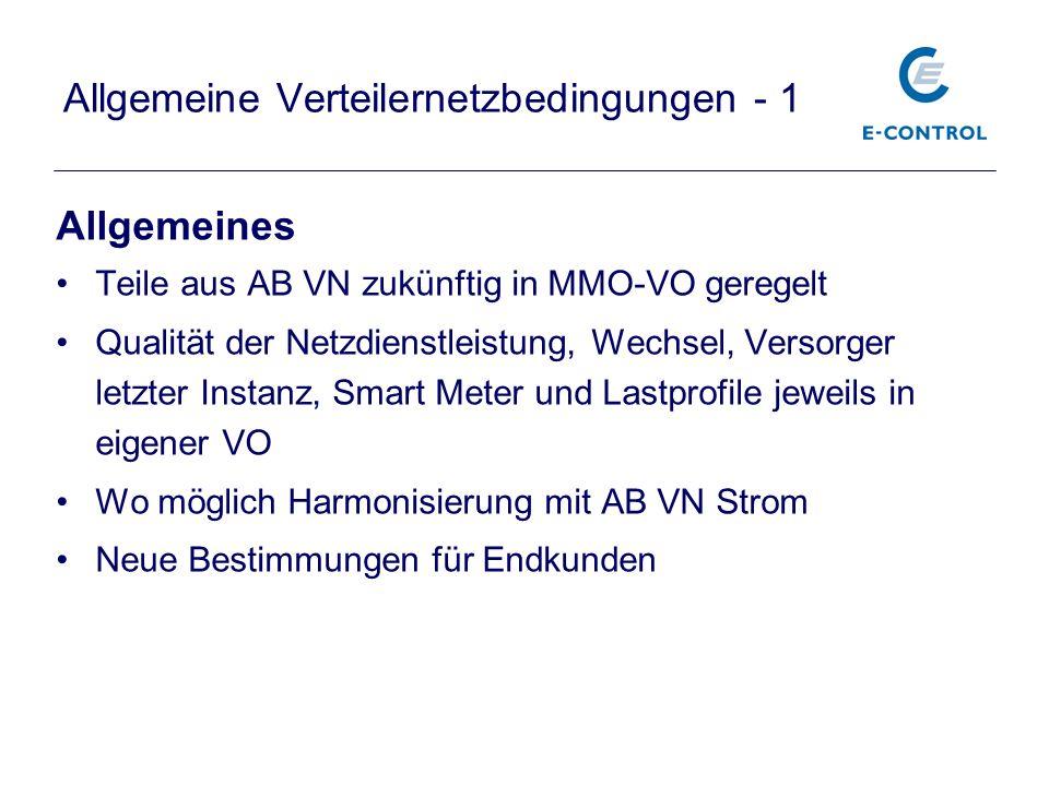 Allgemeines Teile aus AB VN zukünftig in MMO-VO geregelt Qualität der Netzdienstleistung, Wechsel, Versorger letzter Instanz, Smart Meter und Lastprof