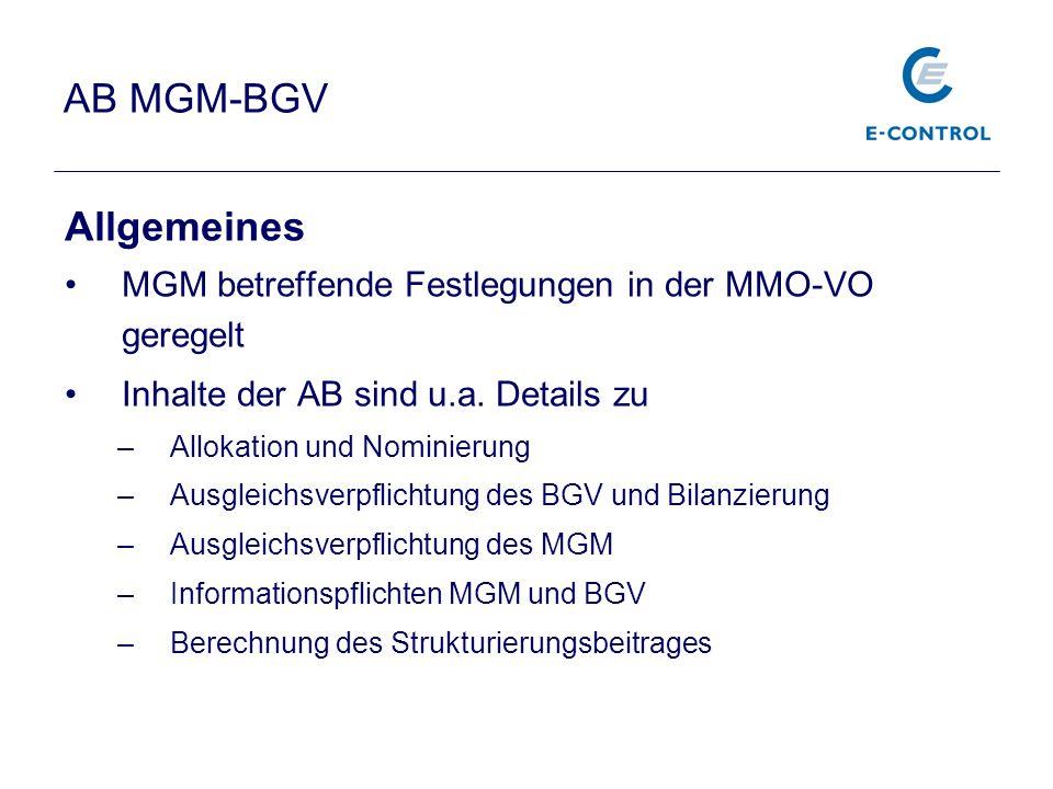 AB MGM-BGV Allgemeines MGM betreffende Festlegungen in der MMO-VO geregelt Inhalte der AB sind u.a. Details zu –Allokation und Nominierung –Ausgleichs