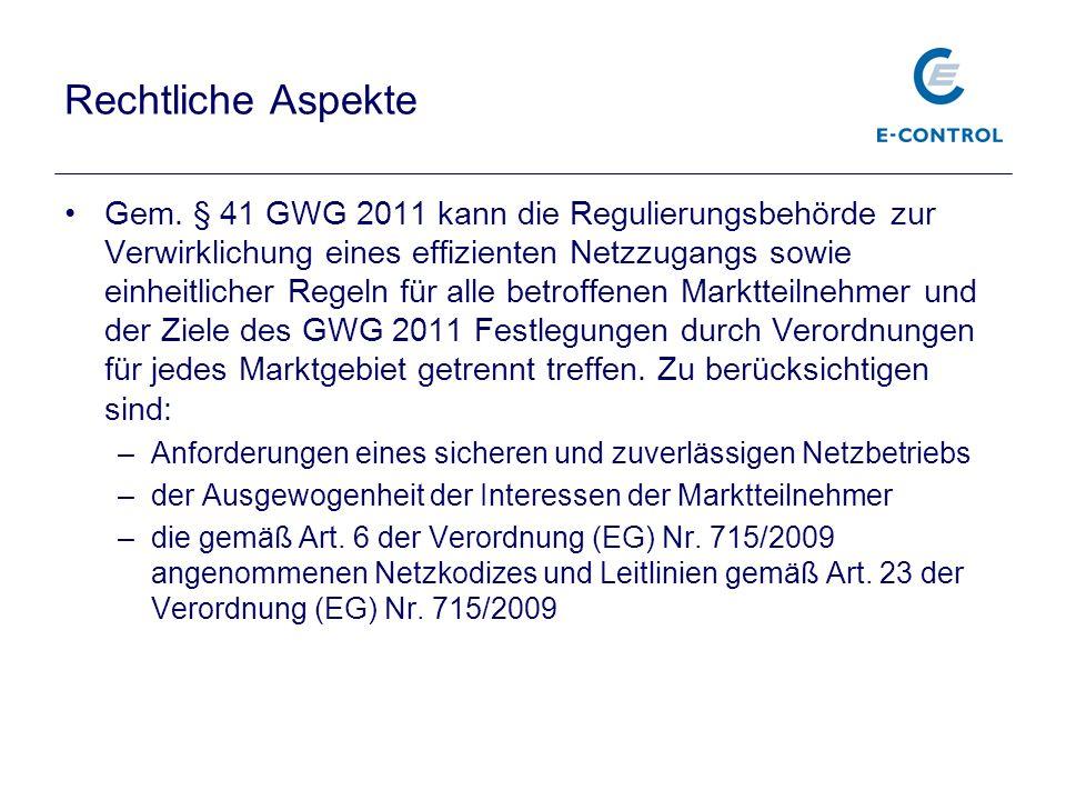 Rechtliche Aspekte Gem. § 41 GWG 2011 kann die Regulierungsbehörde zur Verwirklichung eines effizienten Netzzugangs sowie einheitlicher Regeln für all