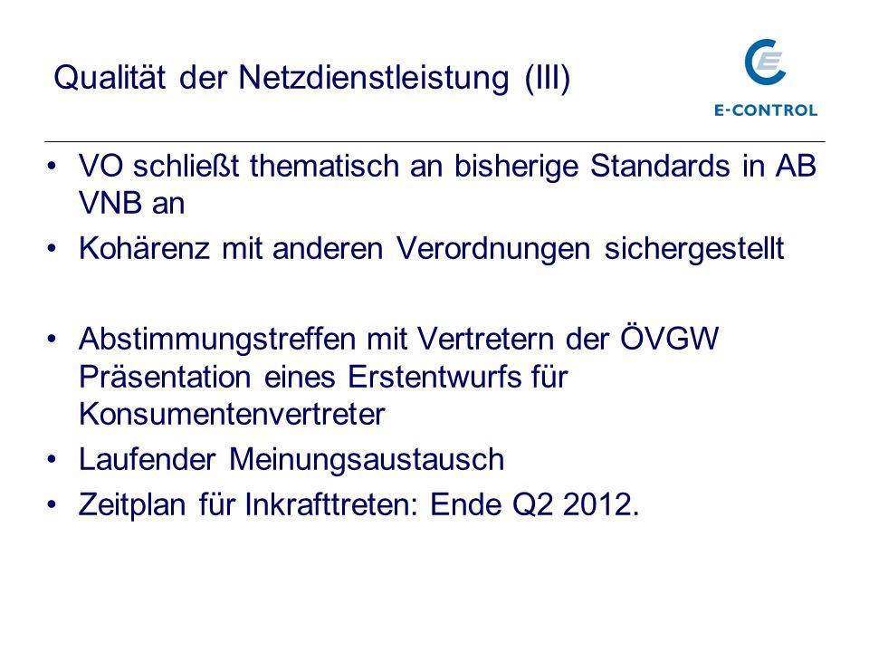 Qualität der Netzdienstleistung (III) VO schließt thematisch an bisherige Standards in AB VNB an Kohärenz mit anderen Verordnungen sichergestellt Abst