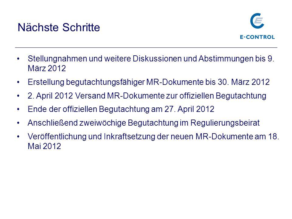 Nächste Schritte Stellungnahmen und weitere Diskussionen und Abstimmungen bis 9. März 2012 Erstellung begutachtungsfähiger MR-Dokumente bis 30. März 2
