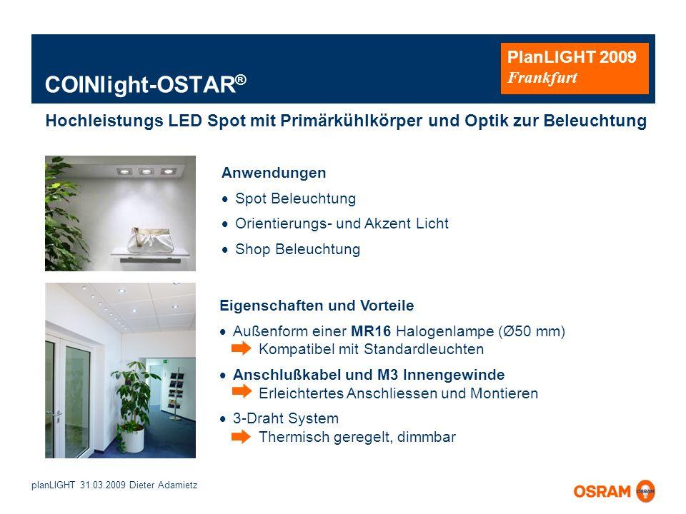 planLIGHT 31.03.2009 Dieter Adamietz PlanLIGHT 2009 Frankfurt Anwendungen Spot Beleuchtung Orientierungs- und Akzent Licht Shop Beleuchtung Eigenschaf