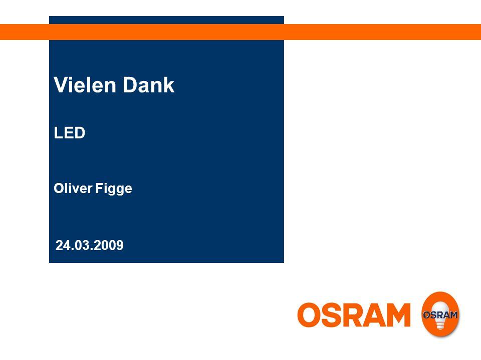 24.03.2009 Vielen Dank LED Oliver Figge