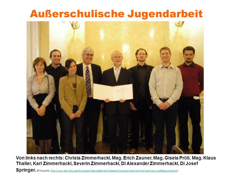 Außerschulische Jugendarbeit Von links nach rechts: Christa Zimmerhackl, Mag. Erich Zauner, Mag. Gisela Pröll, Mag. Klaus Thaller, Karl Zimmerhackl, S
