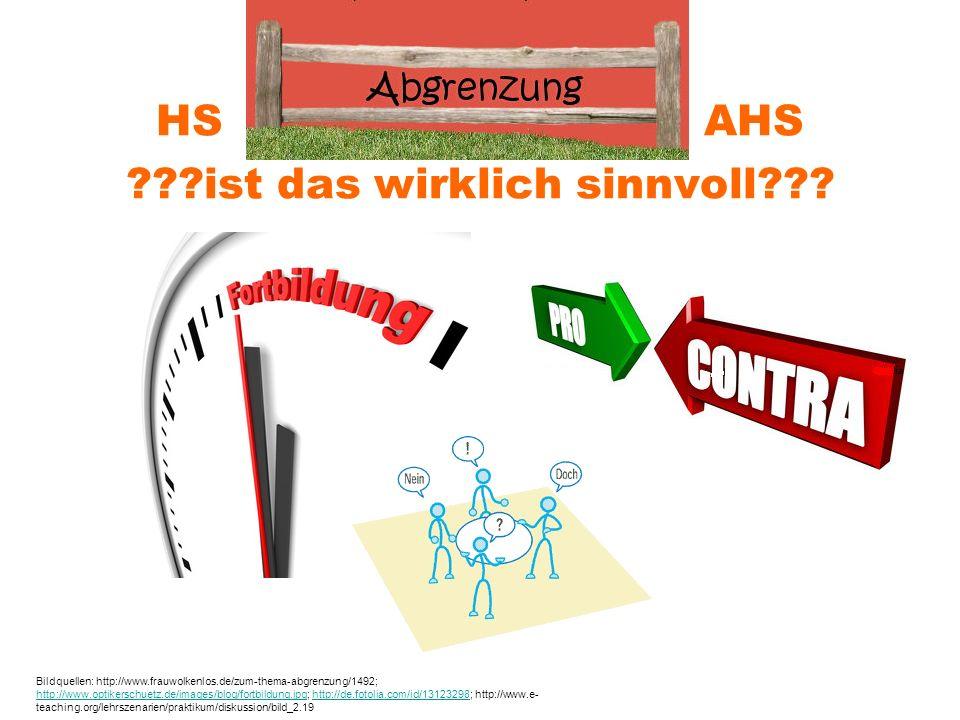 HS AHS ???ist das wirklich sinnvoll??? Bildquellen: http://www.frauwolkenlos.de/zum-thema-abgrenzung/1492; http://www.optikerschuetz.de/images/blog/fo