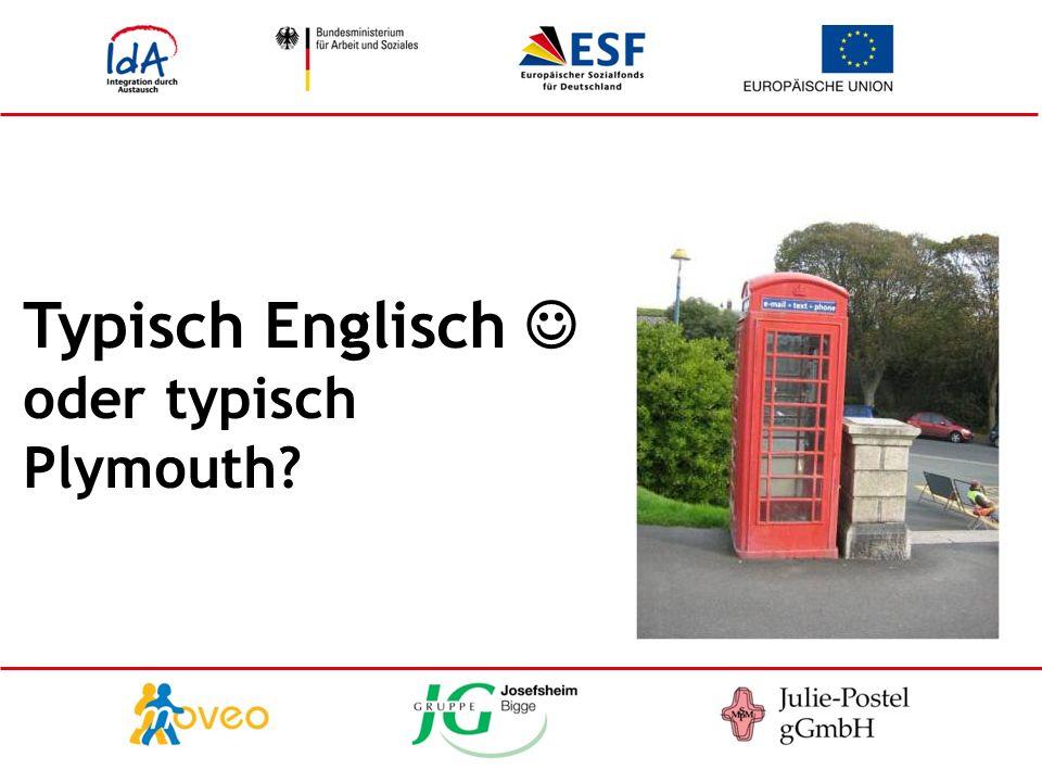 Typisch Englisch oder typisch Plymouth