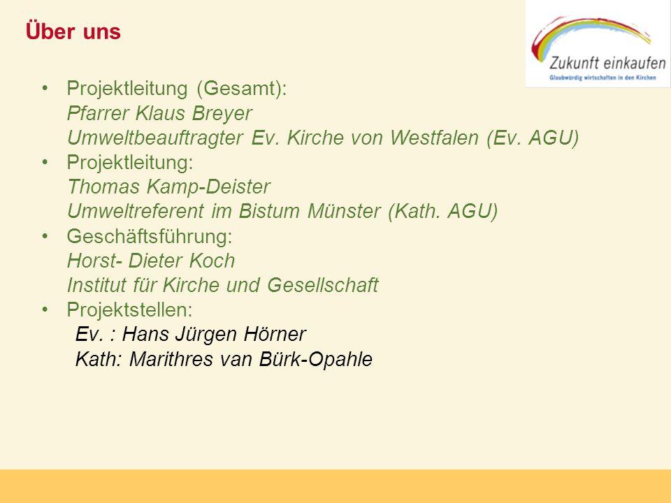 Copyright: Zukunft-Einkaufen 2006 Über uns Projektleitung (Gesamt): Pfarrer Klaus Breyer Umweltbeauftragter Ev. Kirche von Westfalen (Ev. AGU) Projekt