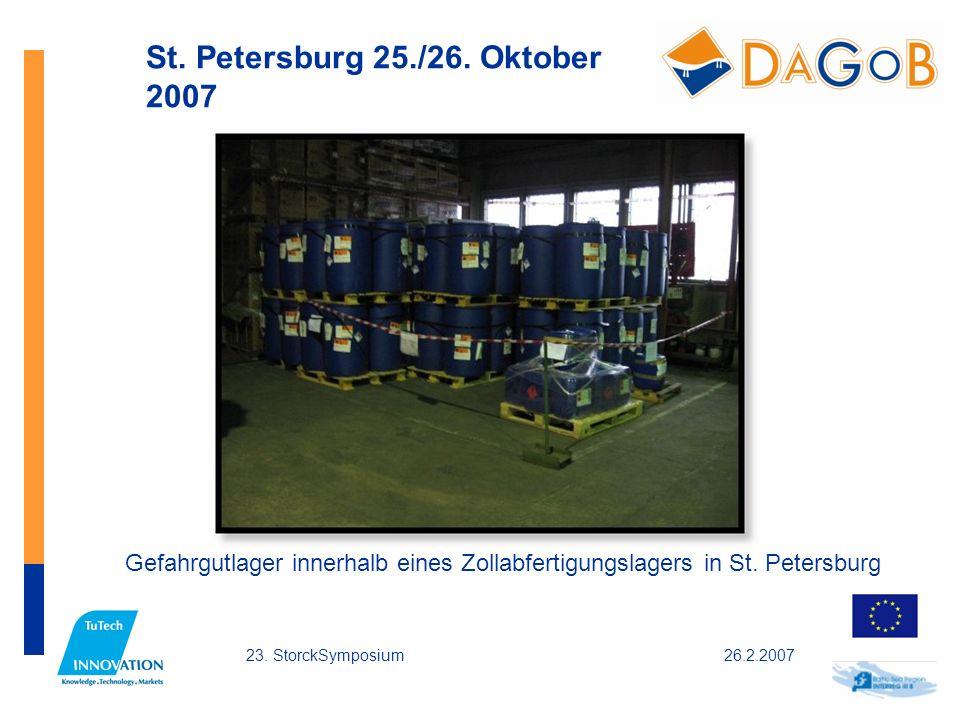 26.2.200723. StorckSymposium St. Petersburg 25./26. Oktober 2007 Gefahrgutlager innerhalb eines Zollabfertigungslagers in St. Petersburg