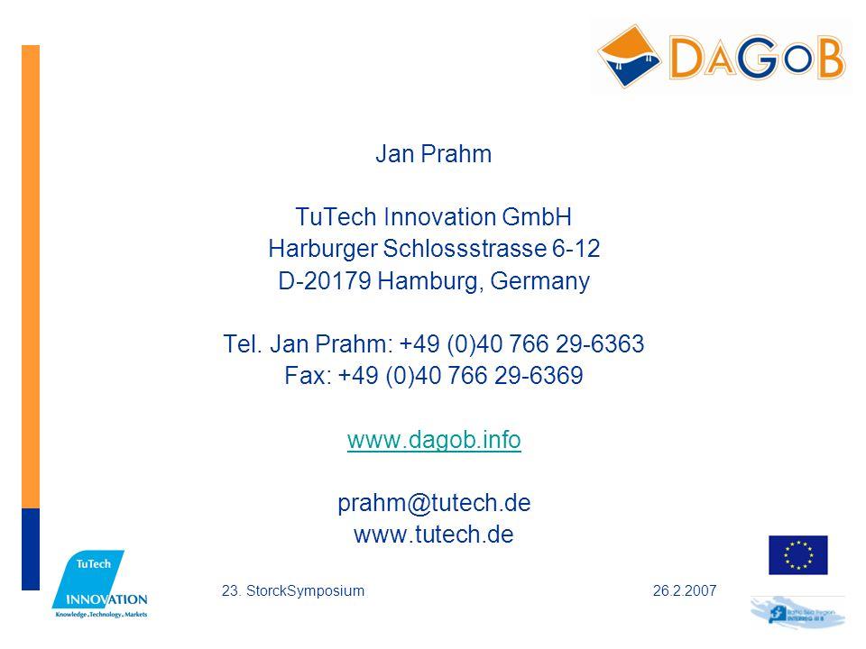 26.2.200723. StorckSymposium Jan Prahm TuTech Innovation GmbH Harburger Schlossstrasse 6-12 D-20179 Hamburg, Germany Tel. Jan Prahm: +49 (0)40 766 29-