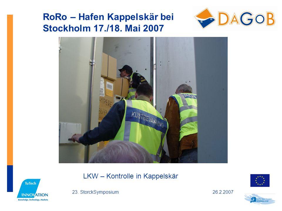 26.2.200723. StorckSymposium RoRo – Hafen Kappelskär bei Stockholm 17./18. Mai 2007 LKW – Kontrolle in Kappelskär