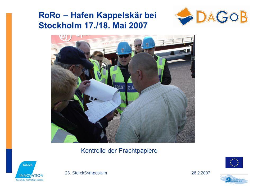 26.2.200723. StorckSymposium RoRo – Hafen Kappelskär bei Stockholm 17./18. Mai 2007 Kontrolle der Frachtpapiere