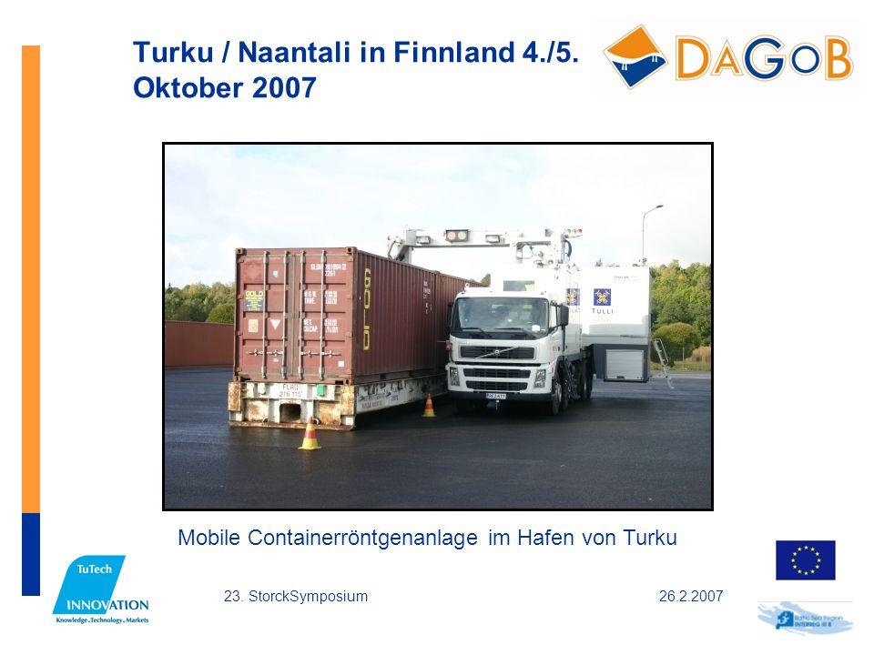 26.2.200723. StorckSymposium Turku / Naantali in Finnland 4./5. Oktober 2007 Mobile Containerröntgenanlage im Hafen von Turku
