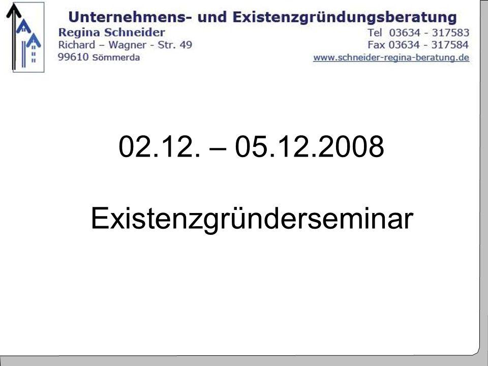1 02.12. – 05.12.2008 Existenzgründerseminar