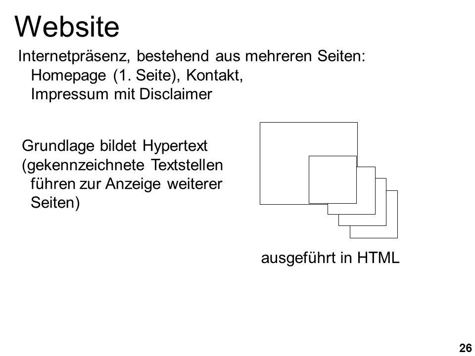 26 Internetpräsenz, bestehend aus mehreren Seiten: Homepage (1. Seite), Kontakt, Impressum mit Disclaimer Website ausgeführt in HTML Grundlage bildet