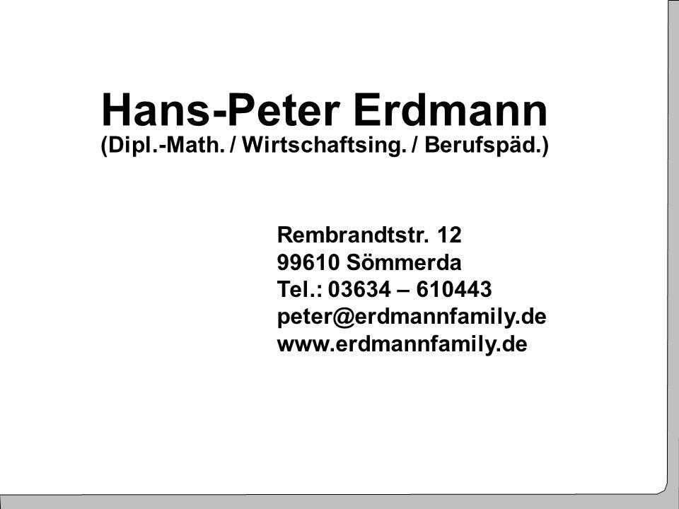 3 Hans-Peter Erdmann (Dipl.-Math. / Wirtschaftsing. / Berufspäd.) Rembrandtstr. 12 99610 Sömmerda Tel.: 03634 – 610443 peter@erdmannfamily.de www.erdm