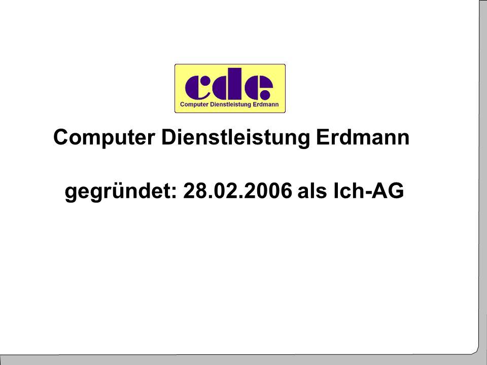 4 Computer Dienstleistung Erdmann gegründet: 28.02.2006 als Ich-AG