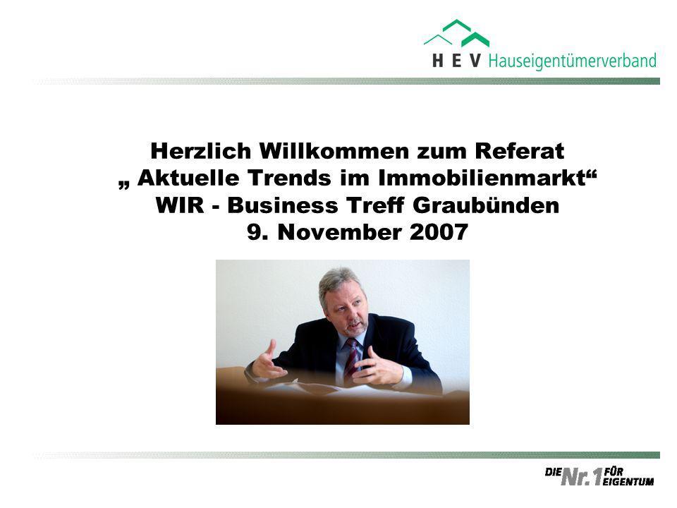 Herzlich Willkommen zum Referat Aktuelle Trends im Immobilienmarkt WIR - Business Treff Graubünden 9. November 2007