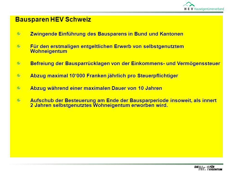 Bausparen HEV Schweiz Zwingende Einführung des Bausparens in Bund und Kantonen Für den erstmaligen entgeltlichen Erwerb von selbstgenutztem Wohneigent
