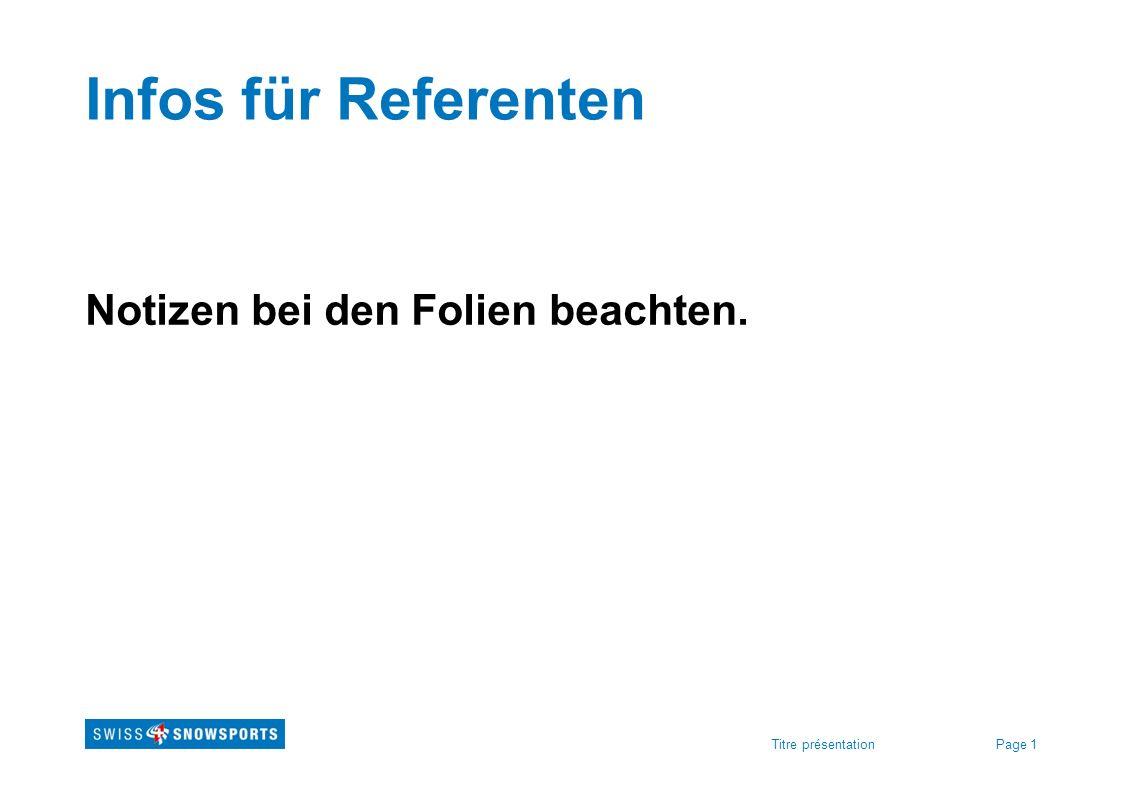 Page 1Titre présentation Infos für Referenten Notizen bei den Folien beachten.