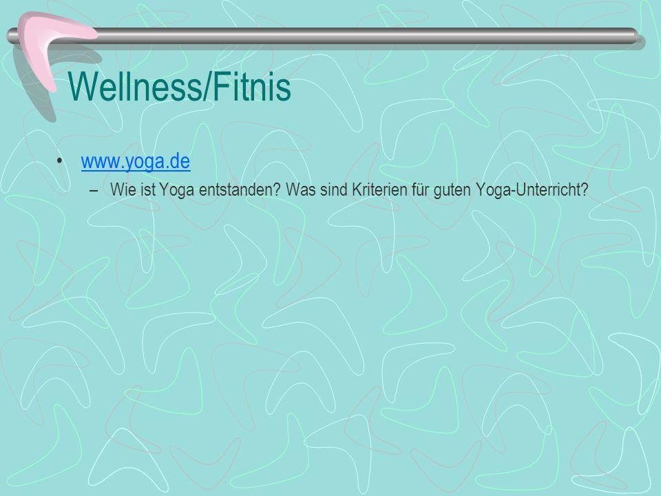 Wellness/Fitnis www.yoga.de –Wie ist Yoga entstanden? Was sind Kriterien für guten Yoga-Unterricht?