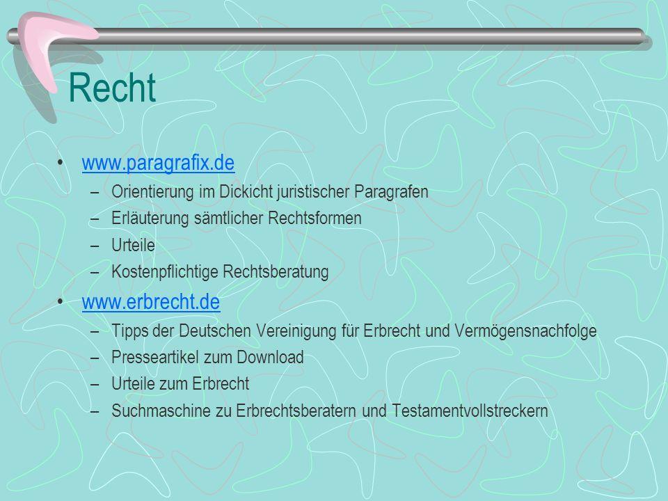 Recht www.paragrafix.de –Orientierung im Dickicht juristischer Paragrafen –Erläuterung sämtlicher Rechtsformen –Urteile –Kostenpflichtige Rechtsberatu