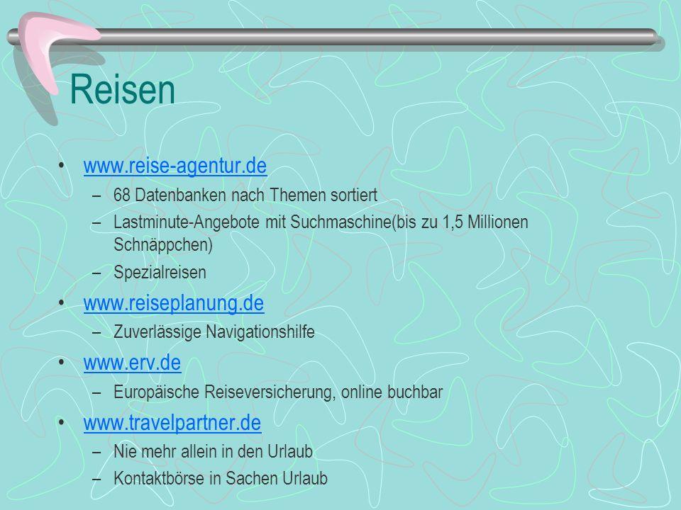 Reisen www.reise-agentur.de –68 Datenbanken nach Themen sortiert –Lastminute-Angebote mit Suchmaschine(bis zu 1,5 Millionen Schnäppchen) –Spezialreise