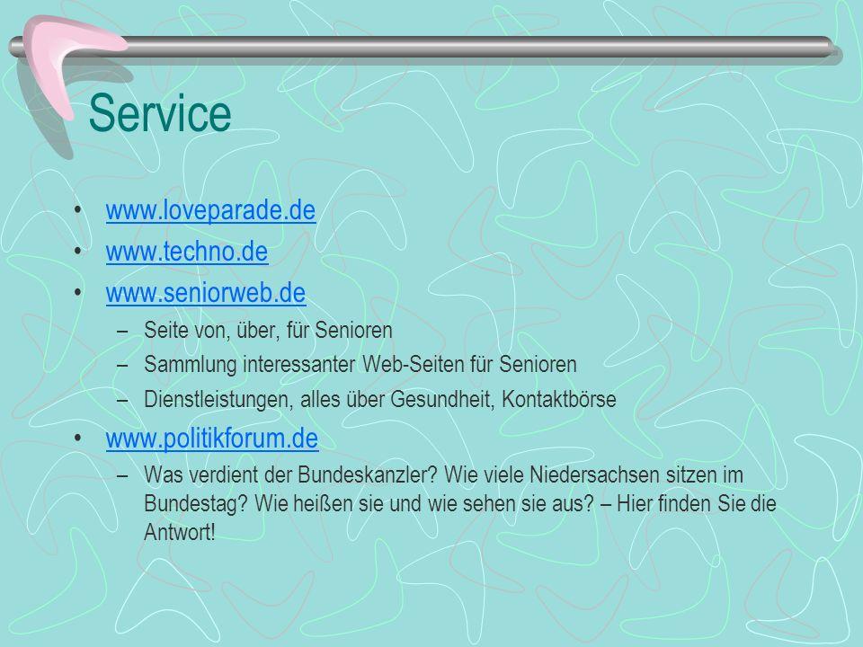 Service www.loveparade.de www.techno.de www.seniorweb.de –Seite von, über, für Senioren –Sammlung interessanter Web-Seiten für Senioren –Dienstleistun