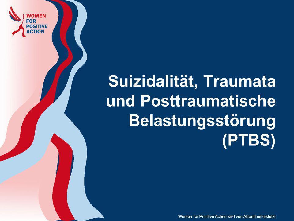 Suizidalität, Traumata und Posttraumatische Belastungsstörung (PTBS) Women for Positive Action wird von Abbott unterstützt