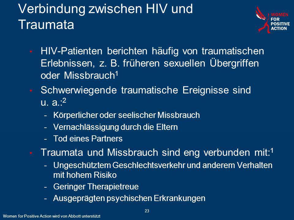 23 Verbindung zwischen HIV und Traumata HIV-Patienten berichten häufig von traumatischen Erlebnissen, z. B. früheren sexuellen Übergriffen oder Missbr