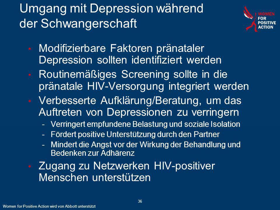 36 Umgang mit Depression während der Schwangerschaft Modifizierbare Faktoren pränataler Depression sollten identifiziert werden Routinemäßiges Screeni