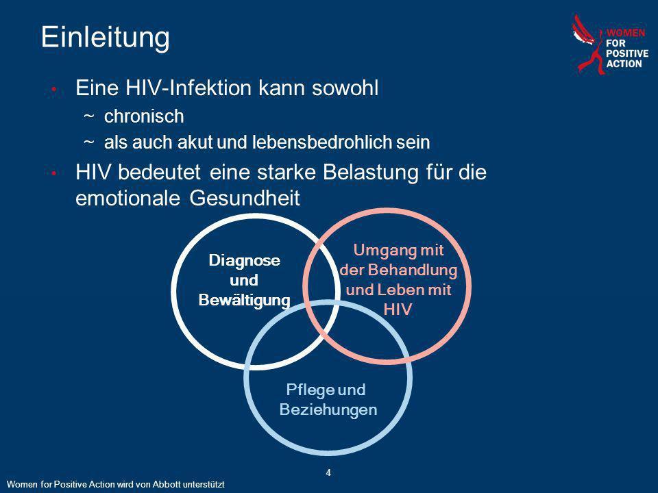 4 Einleitung Eine HIV-Infektion kann sowohl ~chronisch ~als auch akut und lebensbedrohlich sein HIV bedeutet eine starke Belastung für die emotionale