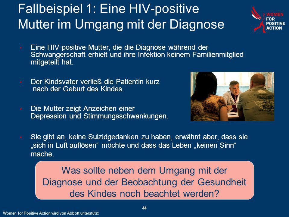 44 Fallbeispiel 1: Eine HIV-positive Mutter im Umgang mit der Diagnose Eine HIV-positive Mutter, die die Diagnose während der Schwangerschaft erhielt